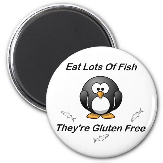 Eat Lots Of Fish, They're Gluten Free 6 Cm Round Magnet
