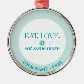 Eat, Love & Eat Some More Silver-Colored Round Decoration
