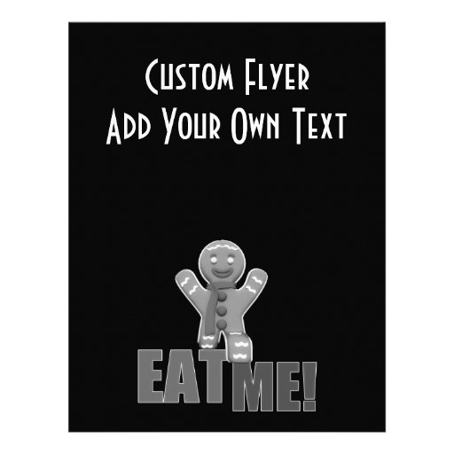 EAT ME! Gingerbread Man - Grey B&W Flyer