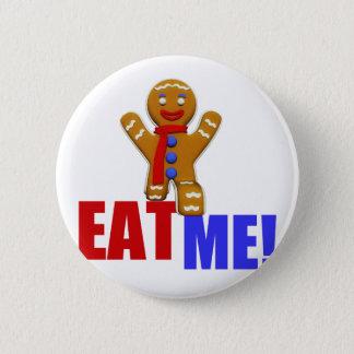 EAT ME! Gingerbread Man - Original Colors 6 Cm Round Badge