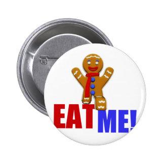 EAT ME! Gingerbread Man - Original Colors Pinback Buttons