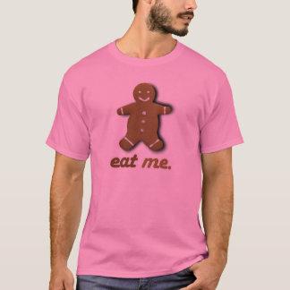 EAT ME GINGERBREAD -.png T-Shirt