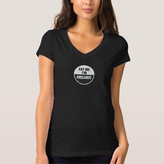 EAT ME - I'M ORGANIC shirt