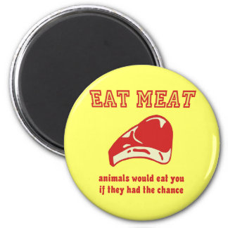 Eat Meat Animals would eat you if they could 6 Cm Round Magnet