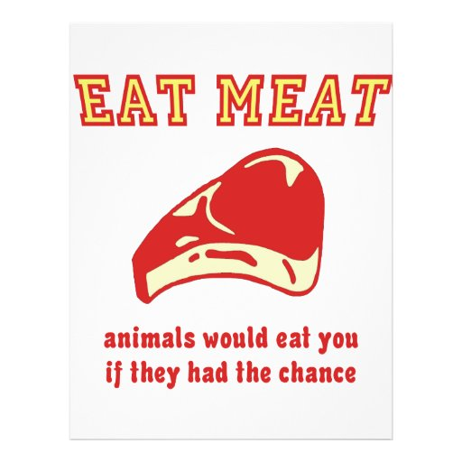 Eat Meat Animals would eat you if they could Flyers