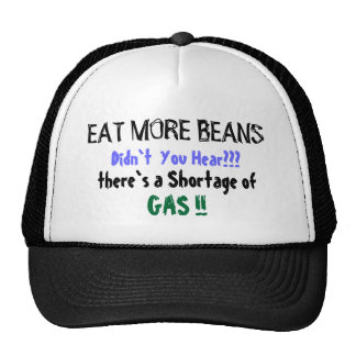 EAT MORE BEANS, Didn`t  You Hear???, there`s a ... Cap