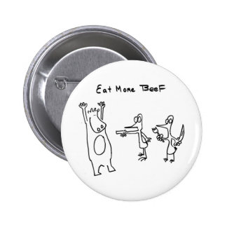 Eat More Beef Hold Up 6 Cm Round Badge