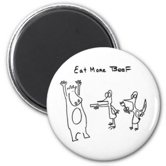 Eat More Beef Hold Up 6 Cm Round Magnet