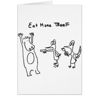 Eat More Beef Hold Up Greeting Card