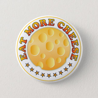 Eat More Cheese 6 Cm Round Badge