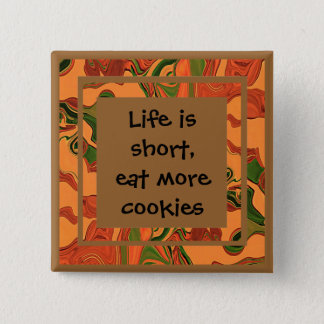 eat more cookies 15 cm square badge