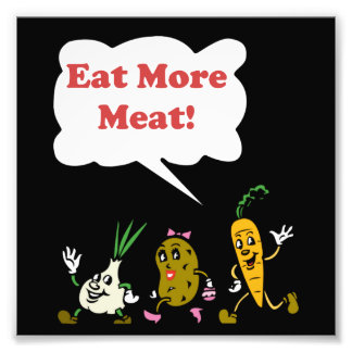 Eat More Meat Photo Print