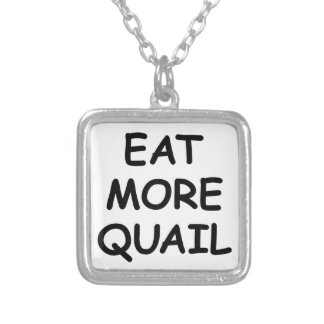 Eat More Quail Silver Plated Necklace