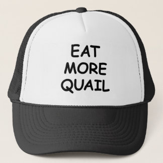 Eat More Quail Trucker Hat
