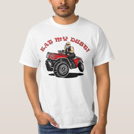 eat my dust, old man on 4 wheeler shirt with back