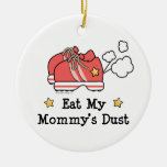Eat My Mummy's Dust Ornament