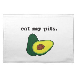 eat my pits. (avocado) placemat