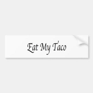 Eat My Taco Bumper Stickers