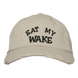 EAT MY WAKE - Embroidered Hat