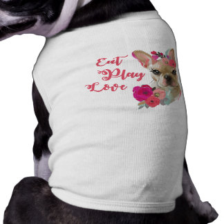 Eat Play Love cute french bulldog dog shirt