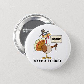 Eat Pork Save A Turkey 6 Cm Round Badge