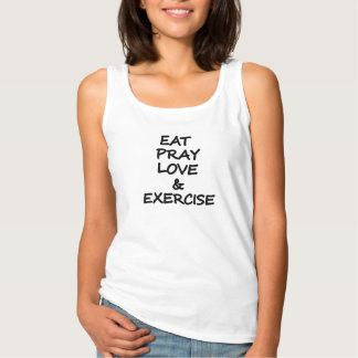 Eat, Pray, Love and Exercise Tank Top