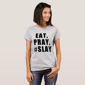 EAT, PRAY, #SLAY T-Shirt