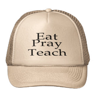 Eat Pray Teach Hats