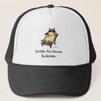 Eat Right, Diet, Exercise...Die Anyway Trucker Hat