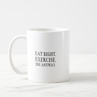 Eat Right. Exercise Coffee Mug