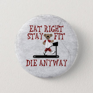 Eat Right - Stay Fit 6 Cm Round Badge
