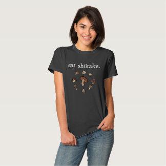 eat shiitake. (mushrooms) tshirt