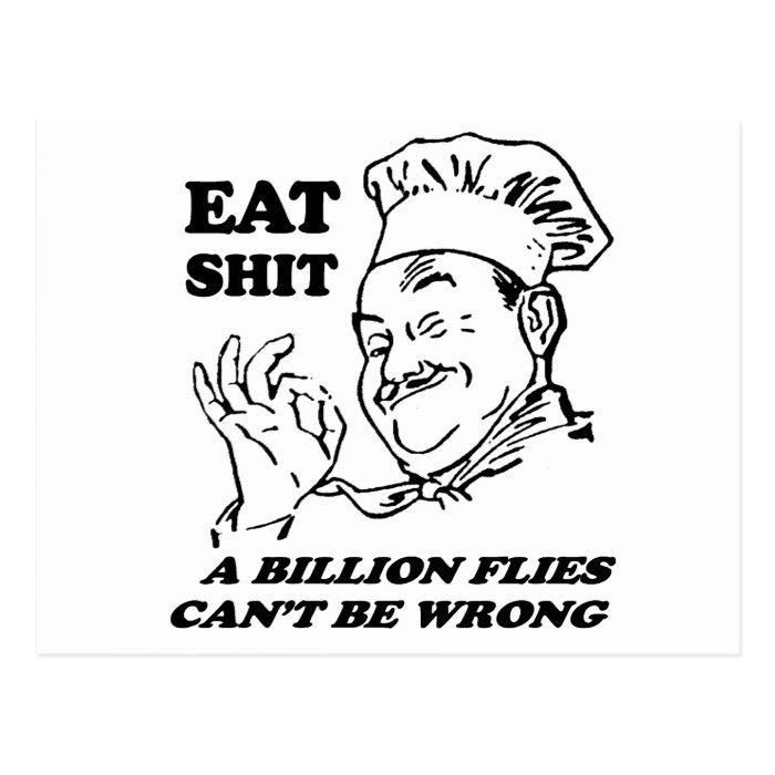 EAT SHIT. A BILLION FLIES CAN'T BE WRONG Postcard