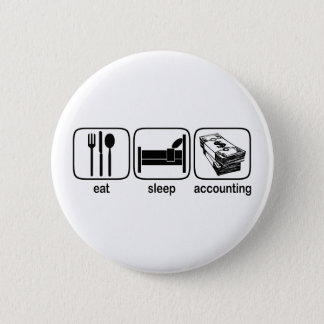 Eat Sleep Accounting 6 Cm Round Badge