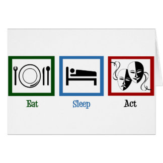 Eat Sleep Act Card