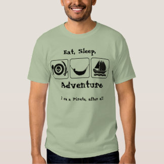 Eat, Sleep, Adventure. T Shirts