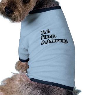 Eat. Sleep. Astronomy. Dog T-shirt