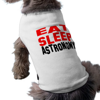 Eat Sleep Astronomy Sleeveless Dog Shirt
