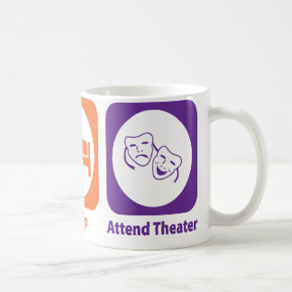 Eat Sleep Attend Theater Coffee Mugs