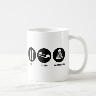 Eat Sleep Badminton Coffee Mug