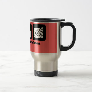 eat sleep badminton travel mug