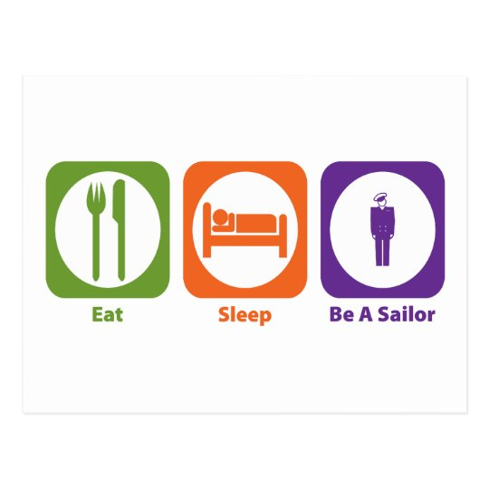Eat Sleep Be A Sailor Postcard
