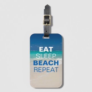 Eat Sleep Beach Repeat Luggage Tag