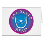 Eat Sleep  Bead Card