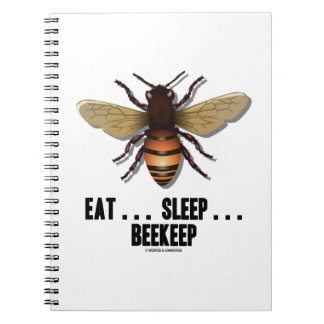 Eat ... Sleep ... Beekeep (Bee) Notebooks