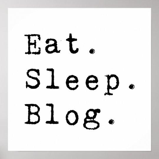Eat Sleep Blog Poster