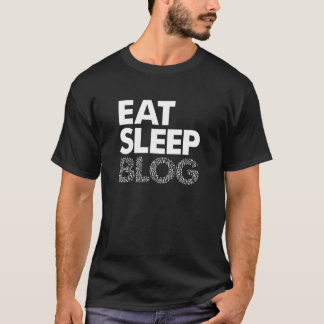 Eat Sleep Blog shirt