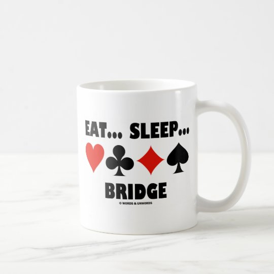 Eat Sleep Bridge (Bridge Humour Card Suits) Coffee