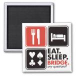 Eat Sleep Bridge Fridge Magnets