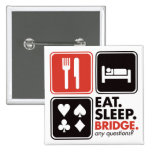 Eat Sleep Bridge Pin